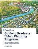 Planetizen Guide to Graduate Urban Planning Programs, 6th Edition: The only comprehensive rankings of graduate urban planning programs