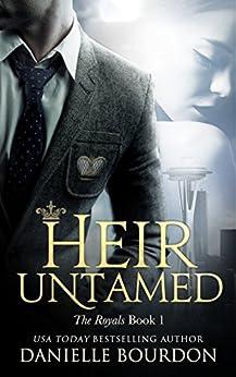 Heir Untamed (Latvala Royals Book 1) by [Bourdon, Danielle]