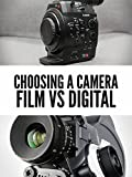 Choosing a Video Camera: Film vs. Digital