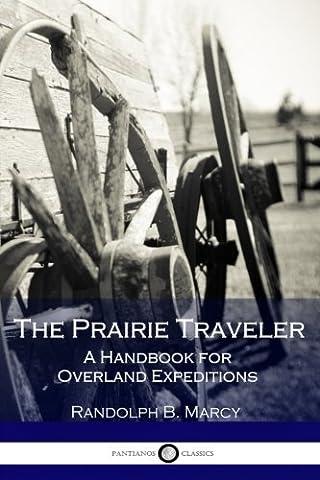 The Prairie Traveler, a Handbook for Overland Expeditions (The Prairie Traveler)