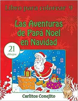 Libro para colorear Las Aventuras de Papá Noel en Navidad: 21 ...