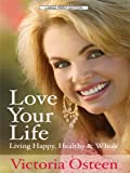 Love Your Life, Victoria Osteen, 1594152853