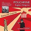 Eugène Onéguine Audiobook by Alexandre Pouchkine Narrated by André Markowicz, Daredjan Markowicz, Françoise Morvan