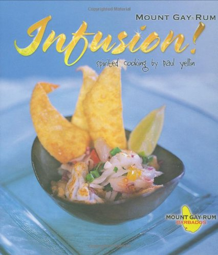 Infusion: Spirited Cooking by Paul Yellin (MacMillan Caribbean) by Paul Yellin