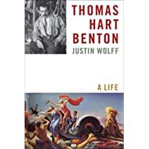 Thomas Hart Benton: A Life