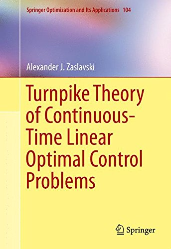 Turnpike Theory of Continuous-Time Linear Optimal Control Problems (Springer Optimization and Its Applications)