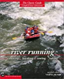 img - for River Running : Canoeing - Kayaking - Rowing - Rafting by Verne Huser (2001-04-01) book / textbook / text book