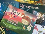 My Way Home. Personalized Children's Gift - A Unique Personalised Story Book - Custom Made - Great Gift for Kids