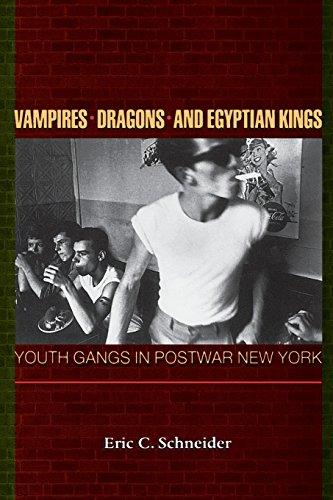 Vampires, Dragons, and Egyptian Kings: Youth Gangs in Postwar New York