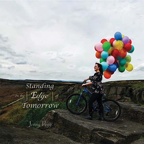 Jenny Pegg - Standing on the Edge of Tomorrow 2017