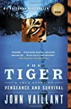 The Tiger: A True Story of Vengeance and Survival by Vaillant. John Published by Vintage Canada (2011) Paperback