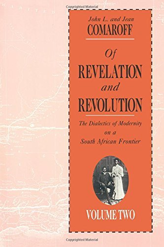 Of Revelation and Revolution, Volume 2: The Dialectics of Modernity on a South African Frontier (Jeans Liberation Peoples)