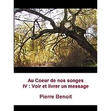 Au coeur de nos songes IV – Voir et livrer un message (French Edition)