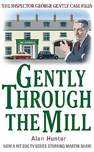Gently Through The Mill (Inspector George Gently Case Files)