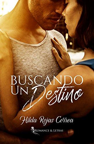 Buscando un destino (Spanish Edition)
