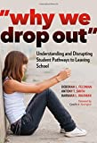 img - for Why We Drop Out: Understanding and Disrupting Student Pathways to Leaving School book / textbook / text book