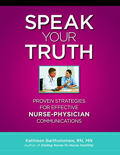 Speak Your Truth: Proven Strategies for Effective Nurse-Physician Communication
