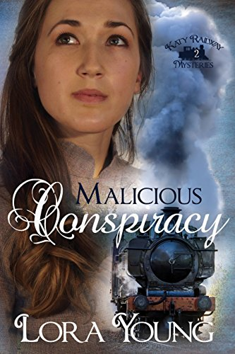 Malicious Conspiracy (Katy Railway Mysteries Book 2) by [Young, Lora]