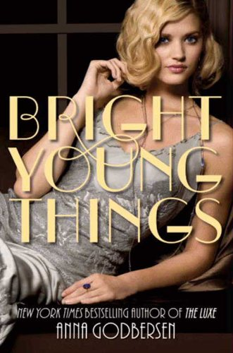 Bright Young Things by [Godbersen, Anna]
