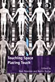 Touching Space Placing Touch, Dooley, Brendan Maurice and Dodge, Martin, 1409402142