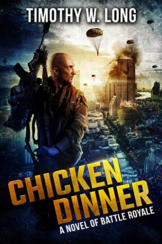 Chicken Dinner: A Dystopian Novel of Battle Royale by [Long, Timothy W.]