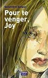 """Afficher """"Pour te venger, Joy"""""""