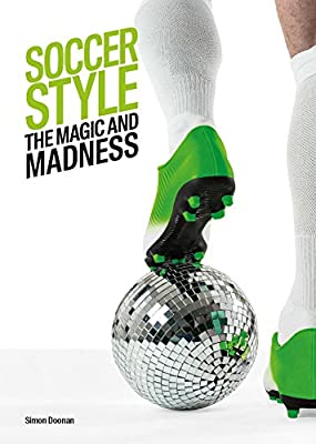 Soccer Style: The Magic and Madness