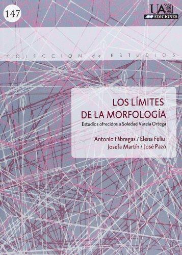 Los límites de la morfología: Estudios ofrecidos a Soledad Varela