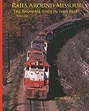 Rails Around Missouri, Volume 1, Michael Kelly, 1499184751