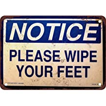 "Notice Please Wipe Your Feet 10"" x 7"" Vintage Look Reproduction Metal Sign"