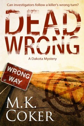 Read Online Dead Wrong: A Dakota Mystery pdf