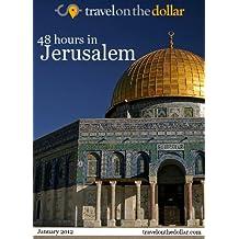 48 Hours in Jerusalem