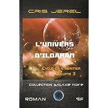 L'Univers d'Ildaran Volume 3: Cycle de l'Héritier (French Edition)