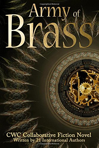 Army of Brass: CWC Collaborative Novel (Volume 7)