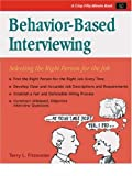 img - for Behavior-Based Interviewing: Selecting the Right Person for the Job book / textbook / text book