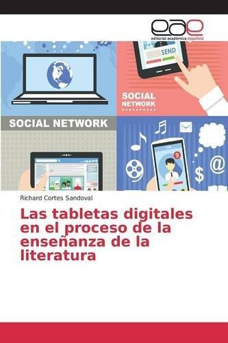 Descargar Libro Las Tabletas Digitales En El Proceso De La Enseñanza De La Literatura Cortes Sandoval Richard