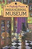 The Perfectly Proper Paranormal Museum (A Perfectly Proper Paranormal Museum Mystery) by  Kirsten Weiss in stock, buy online here