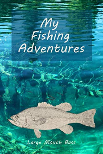 My Fishing Adventures: Large Mouth Bass Cover - Fishing Journal for Kids; Includes 100 Journaling Pages for Documenting Fishing Notes, Drawings and Memories of Their Fishing Trip (Fishing Rod Large)