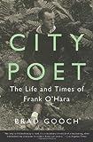 City Poet, Brad Gooch, 0062303414