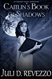 Caitlin's Book of Shadows (Antique Magic 2)
