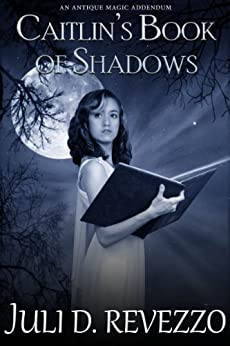 Caitlin's Book of Shadows (Antique Magic 2) by [Revezzo, Juli D.]