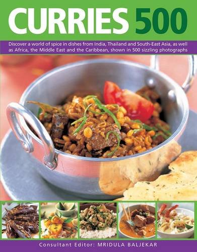 Search : 500 Curries: Discover A World Of Spice In Dishes From India, Thailand And South-East Asia, As Well As Africa, The Middle East And The Caribbean, Shown In 500 Sizzling Photographs