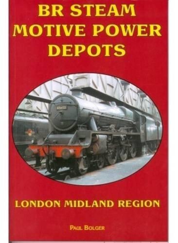 BR Steam Motive Power Depots London Midland Region