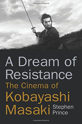 Pdf Memoirs A Dream of Resistance: The Cinema of Kobayashi Masaki