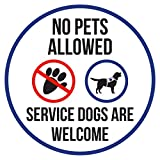 No Pets Allowed Service Dogs Are Welcome Disability Business Commercial Safety Warning Round Sign - 9 Inch, Plastic