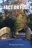 Fact or Fool, Rosemary Hovey  Everson, 0557174074