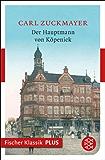 Der Hauptmann von Köpenick: Ein deutsches Märchen in drei Akten (Fischer Klassik Plus)