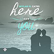 Here for You | Skylar M. Cates