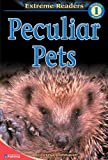 Peculiar Pets, Level 1 Extreme Reader (Extreme Readers)
