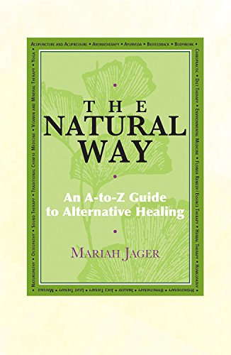 Download Natural Way: An A-to-Z Guide to Alternative Healing ebook